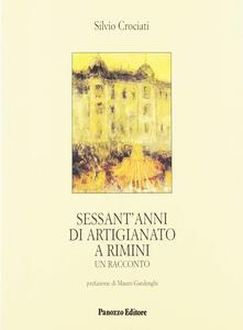 Sessant'anni di artigianato a Rimini- Un racconto