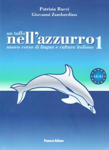 Un tuffo nell'azzurro. Nuovo corso di italiano per stranieri. Vol. 1 - Patrizio Bacci,Giovanni Zambardino - copertina
