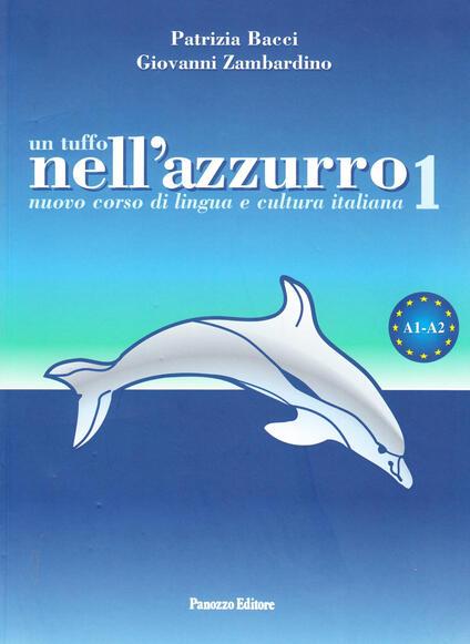 Un tuffo nell'azzurro. Nuovo corso di italiano per stranieri. Vol. 1 - Patrizia Bacci,Giovanni Zambardino - copertina