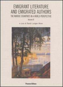 Emigrant litterature and emigrated authors the nordic countries in a world perspective. Ediz. italiana e inglese. Vol. 3