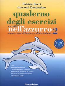 Squillogame.it Un tuffo nell'azzurro 2. Nuovo corso di lingua e cultura italiana. Quaderno di esercizi Image