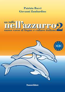 Listadelpopolo.it Un tuffo nell'azzurro 2. Nuovo corso di lingua e cultura italiana. Con CD Audio Image