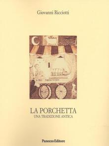 La porchetta. Una tradizione antica - Giovanni Ricciotti - copertina