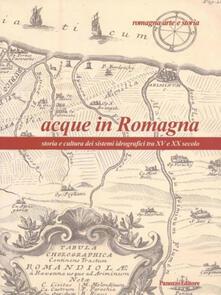 Grandtoureventi.it Acque in Romagna. Storia e cultura dei sistemi idrografici tra XV e XX secolo Image
