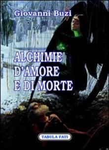 Alchimie d'amore e di morte - Giovanni Buzi - copertina