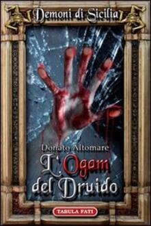 L' Ogam del druido. Dèmoni di Sicilia. Vol. 1