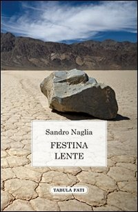 Festina lente - Naglia Sandro - wuz.it