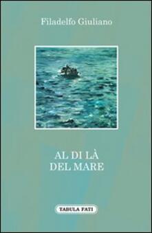 Al di là del mare - Giuliano Filadelfo - copertina