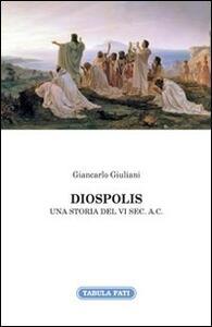 Diospolis. Una storia del VI sec. a. C.