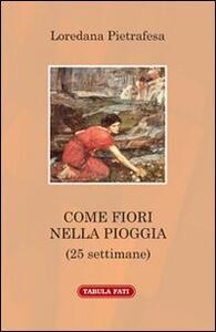 Come fiori nella pioggia - Loredana Pietrafesa - copertina