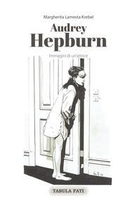 Audrey Hepburn. Immagini di un'attrice