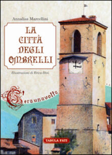 Steamcon.it La città degli ombrelli. Ediz. illustrata Image