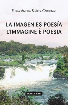 La imagen es poesía-L'immagine è poesia - Flora Amelia Suàrez Càrdenas - copertina