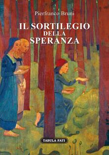 Il sortilegio della speranza - Pierfranco Bruni - copertina