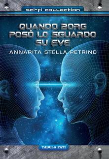 Quando borg poso' lo sguardo su eve - Annarita Stella Petrino - copertina