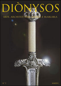 Diònysos. Arte, architettura, musica e blablabla (2016). Vol. 1