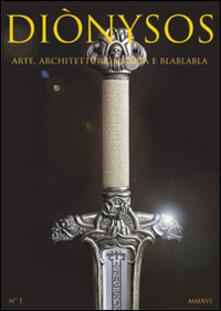 Ristorantezintonio.it Diònysos. Arte, architettura, musica e blablabla (2016). Vol. 1 Image