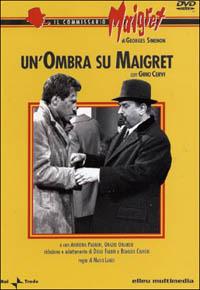 Locandina Il commissario Maigret - Un'ombra su Maigret