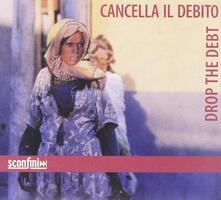 Drop the Debt. Cancella il debito - CD Audio