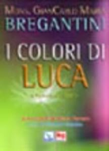 I colori di Luca. Il Vangelo di Luca