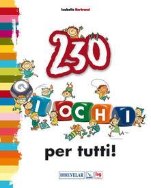 Amatigota.it Duecentotrenta giochi per tutti! Ediz. illustrata Image