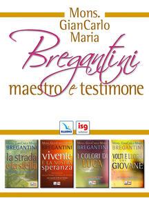 Mons. Giancarlo Maria Bregantini. Maestro e testimone