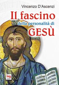 Il fascino della personalità di Gesù
