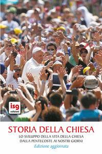 Storia della Chiesa. Lo sviluppo della vita della Chiesa dalla Pentecoste ai nostri giorni