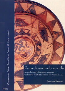 Voluntariadobaleares2014.es Cuma: le ceramiche arcaiche. La produzione pithecusano-cumana tra la metà dell'VIII secolo e l'inizio del VI secolo a.C. Con CD-ROM Image
