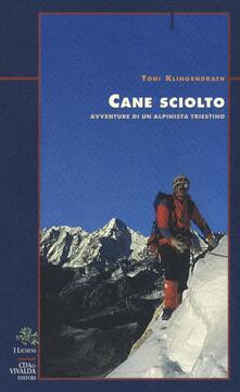 Filippodegasperi.it Cane sciolto. Avventure di un alpinista triestino Image