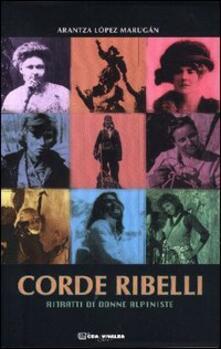 Listadelpopolo.it Corde ribelli. Ritratti di donne alpiniste Image