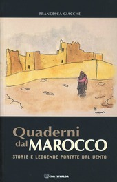 Quaderni del Marocco. Storie e leggende portate dal vento