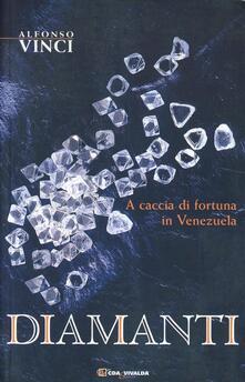 Criticalwinenotav.it Diamanti. A caccia di fortuna in Venezuela Image