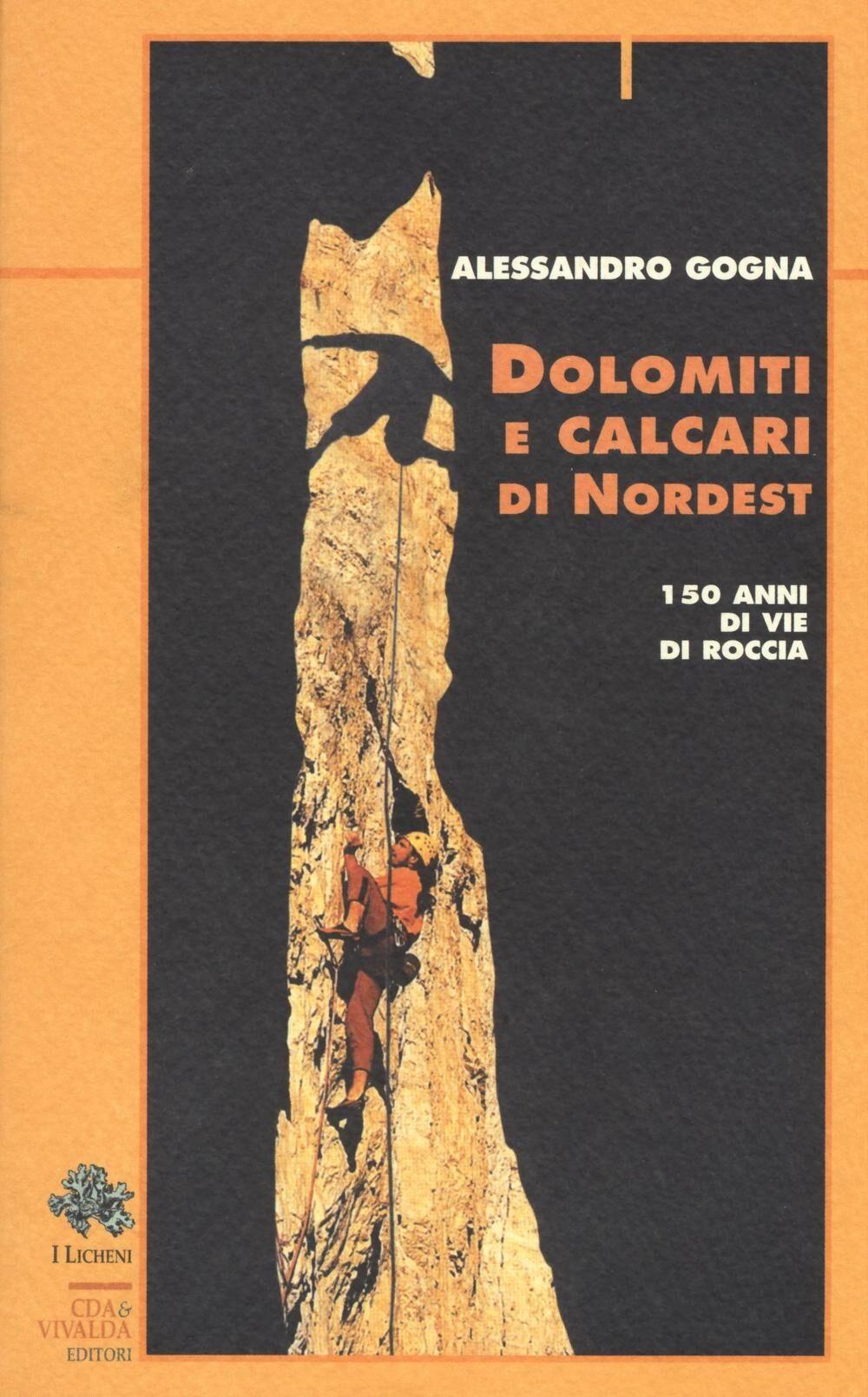 Dolomiti e calcari di Nordest. 150 anni di vie di roccia