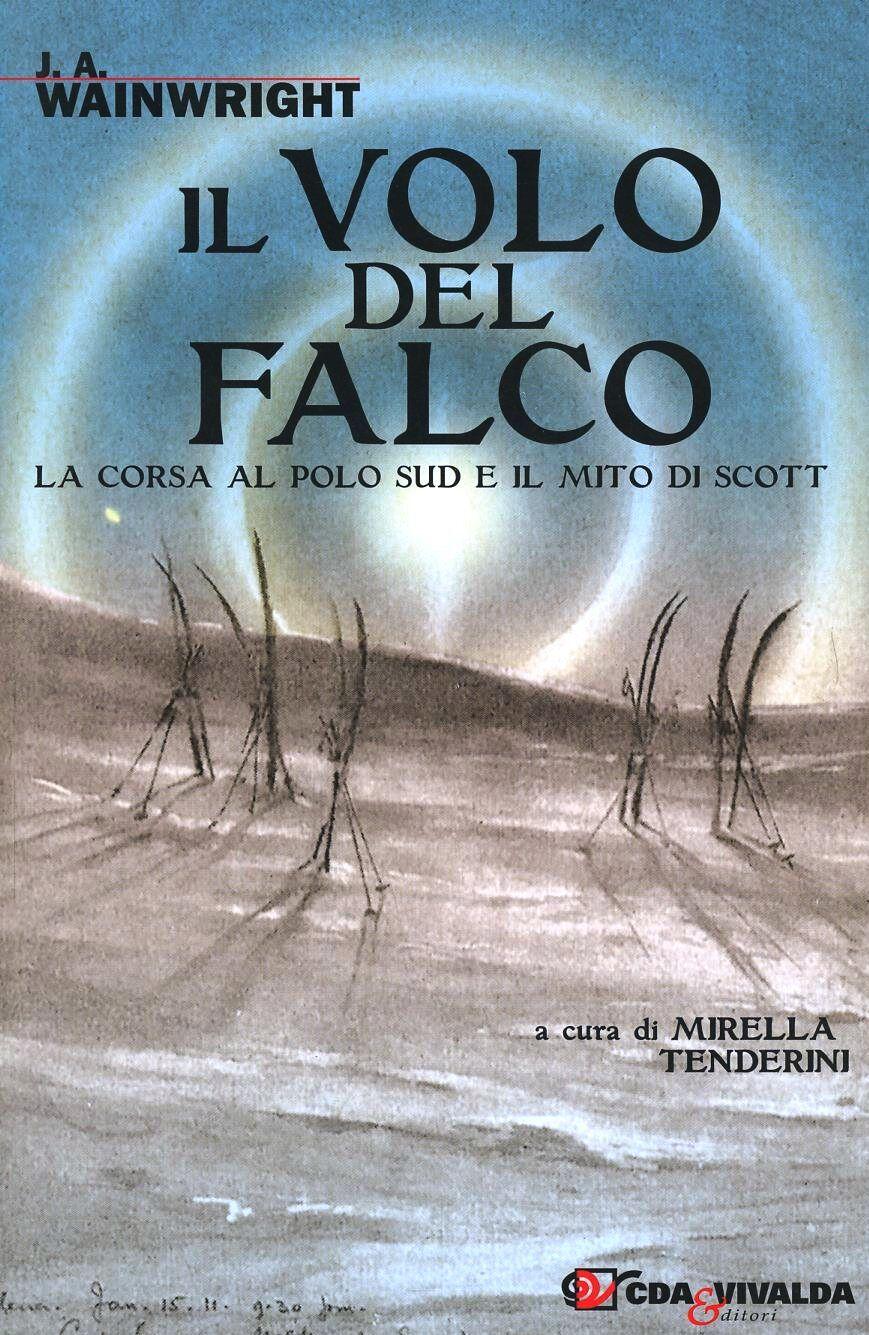 Il volo del falco. La corsa al Polo Sud e il mito di Scott