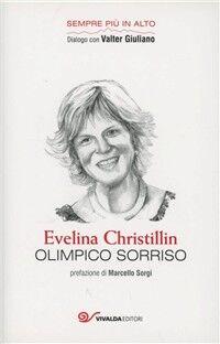 Olimpico sorriso. Le montagne di Evelina Christillin secondo Valter Giuliano