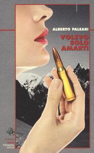 Volevo solo amarti - Alberto Paleari - copertina