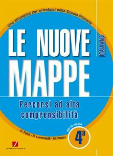 Camfeed.it Le nuove mappe. Percorsi ad alta comprensibilità. Italiano. Per la 4ª classe elementare Image