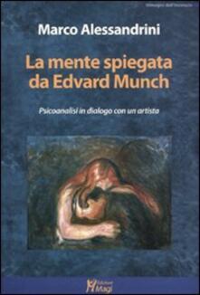 La mente spiegata da Edvard Munch. Psicoanalisi in dialogo con un artista - Marco Alessandrini - copertina