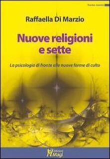 Writersfactory.it Nuove religioni e sette. La psicologia di fronte alle nuove forme di culto Image