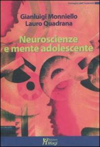 Neuroscienze e mente adolescente - Lauro Quadrana,Gianluigi Monniello - copertina