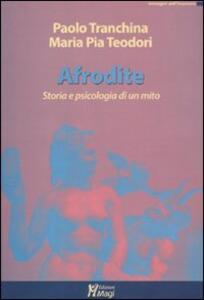 Afrodite. Storia e psicologia di un mito