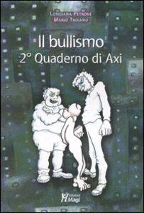 Il bullismo. 2° quaderno di Axi
