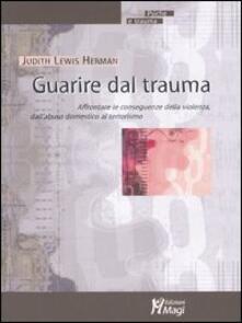Guarire dal trauma. Affrontare le conseguenze della violenza, dallabuso domestico al terrorismo.pdf