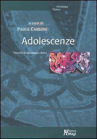 Adolescenze. Percorsi di psicologia clinica