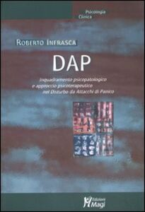 DAP. Inquadramento psicopatologico e approcio psicoterapeutico nel disturbo da attacchi di panico