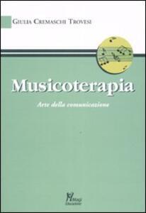 Musicoterapia arte della comunicazione - Giulia Cremaschi Trovesi - copertina