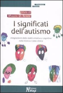 I significati dellautismo. Integrazione della realtà emotiva e cognitiva nella ricerca e nella clinica.pdf