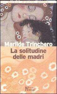 Libro La solitudine delle madri Marilde Trinchero