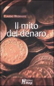 Il mito del denaro - Claudio Widmann - copertina